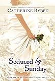 Seduced by Sunday (Weekday Brides Book 6)
