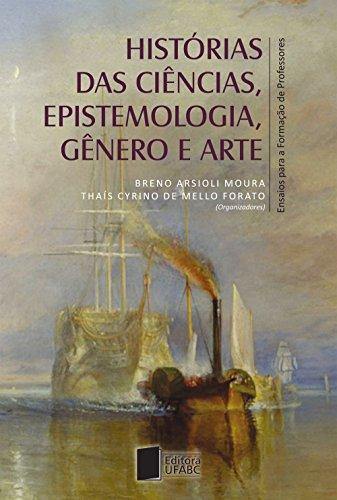 Histórias das ciências, epistemologia, gênero e arte: ensaios para a formação de professores