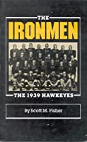 Ironmen: 1939 Hawkeyes 0939644584 Book Cover
