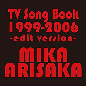 TV Song Book 1999-2006 -edit version-