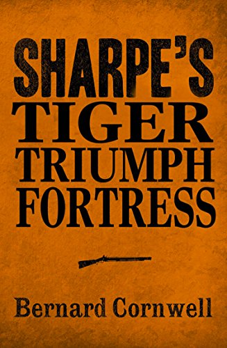 Sharpe 3-Book Collection 1: Sharpe's Tiger, Sharpe's Triumph, Sharpe's Fortress (Sharpe Series)