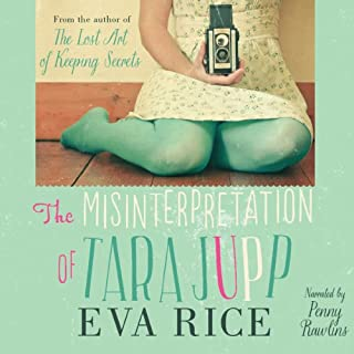 The Misinterpretation of Tara Jupp                   By:                                                                                                                                 Eva Rice                               Narrated by:                                                                                                                                 Penelope Rawlins                      Length: 19 hrs and 36 mins     12 ratings     Overall 3.9