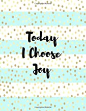 Today I Choose Joy: Journal Notebook With Inspirational Quote 8.5x11 100pages (Volume 15)