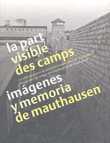 La part visible des camps : Les photographies du camp de concentration de Mauthausen, édition bilingue français-espagnol