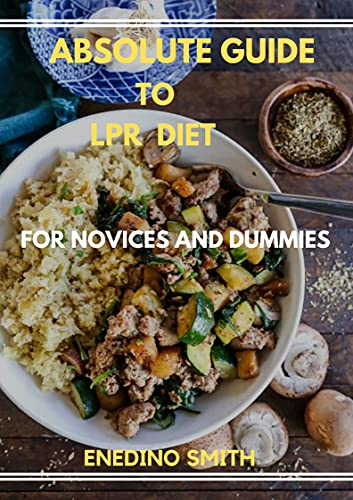 Absolute Guide To LPR Diet For Novices And Dummies (English Edition)