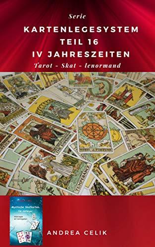 Kartenlegesystem 16: Vier Jahreszeiten (Kartenlegesysteme) (German Edition)