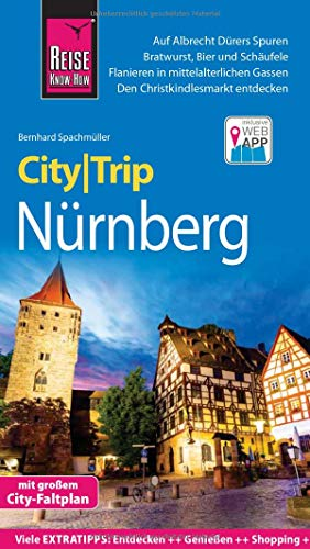 Reise Know-How CityTrip Nürnberg: Reiseführer mit Stadtplan und kostenloser Web-App