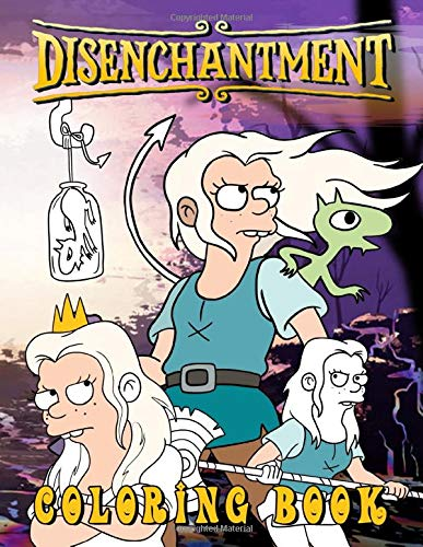 Disenchantment Coloring Book: Disenchantment Crayola Coloring Books For Adult - Color To Relax