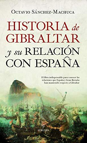 Historia de Gibraltar y su relación con España eBook: Octavio Sánchez-Machuca: Amazon.es: Tienda Kindle