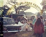 Memory of a Free Festival: The Golden Era of the British Underground Festival Scene: Counterculture Festivals in Britain 1966-1986