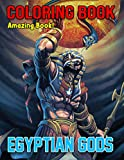Amazing Book! - Egyptian Gods Coloring Book: An Amazing Coloring Book with Mythical Fantasy In Egypt The Ancient Times