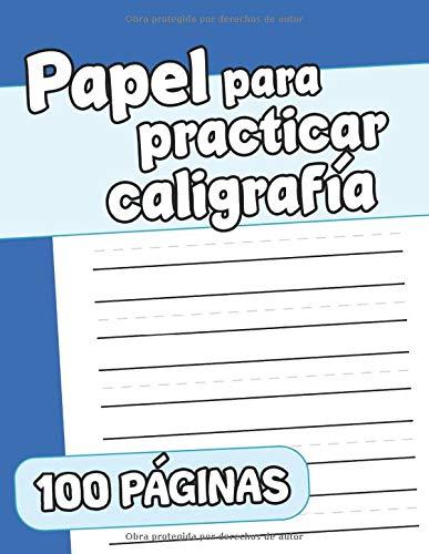 Papel para Practicar Caligrafía 100 Páginas: Cuaderno para Practicar Escritura | Libro de Caligrafia para Adultos | Escritura a Mano | Cuaderno de ... Caligrafia Moderna | Practica de Escritura