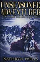 Unseasoned Adventurer: Premium Hardcover Edition