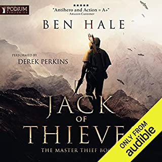 Jack of Thieves     The Master Thief, Book 1              By:                                                                                                                                 Ben Hale                               Narrated by:                                                                                                                                 Derek Perkins                      Length: 10 hrs and 51 mins     73 ratings     Overall 4.4