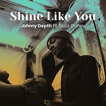 Shine Like You