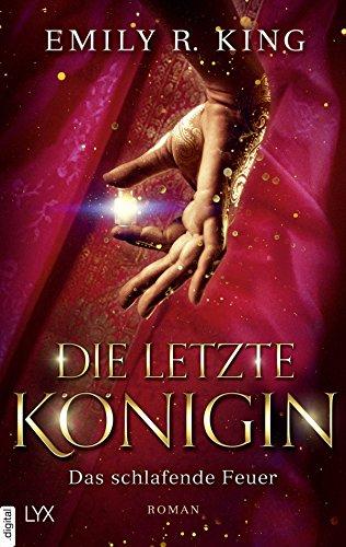 Die letzte Königin - Das schlafende Feuer (Die Hundredth Queen Reihe 1)