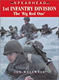 1st Infantry Division: Big Red One (Spearhead Series 6)