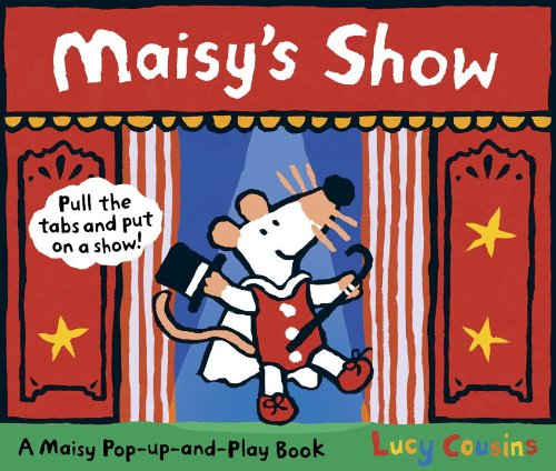 {MAISY'S SHOW: A MAISY PULL-THE-TAB AND POP-UP BOOK (MY FRIEND MAISY) BY COUSINS, LUCY } [HARDCOVER]