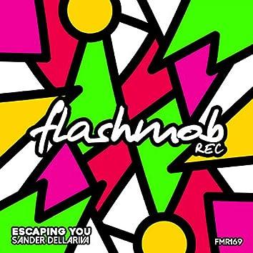 Escaping You