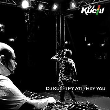 Hey You (feat. ATI)