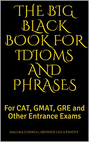 The Big Black Book for Idioms and Phrases: For CAT, GMAT, GRE and Other Entrance Exams (English Edition)
