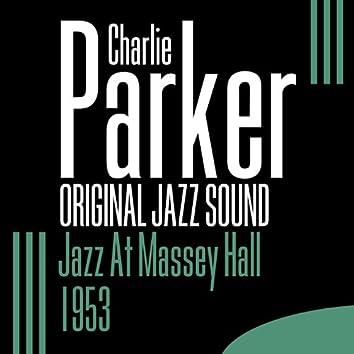 Original Jazz Sound: Jazz At Massey Hall (Live) - 1953
