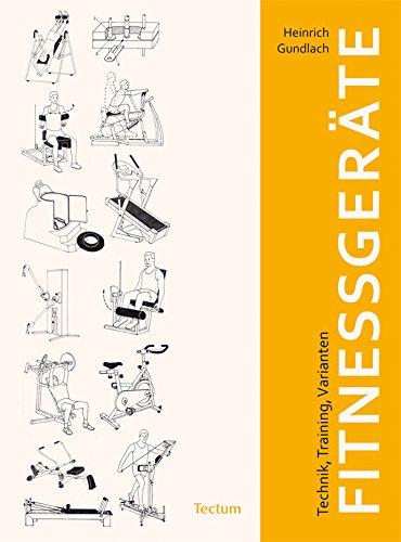 Fitnessgeräte: Technik, Training, Varianten