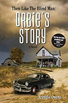 Book cover image for Then Like The Blind Man: ORBIE'S STORY