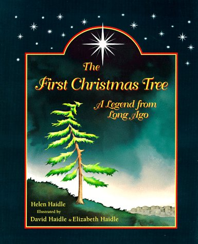 The First Christmas Tree: A Legend from Long Ago