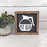 Wini2342ckey Coffee Sign - Pot Head Coffee Sign - Coffee Decor - Farmhouse Kitchen Decor - Farmhouse Sign - Farmhouse Kitchen Sign - Pothead Sign- Christmas Decor Sign