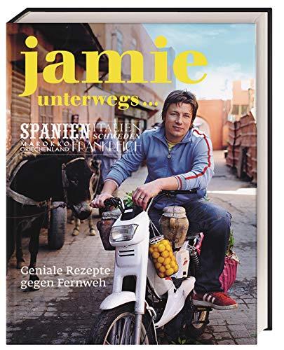 Jamie unterwegs: Geniale Rezepte gegen Fernweh