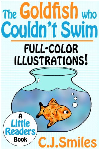 The Goldfish Who Couldn't Swim -- Full-Color Illustrations! Great for Kids Ages 7-10! (Little Readers #2) (English Edition)