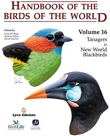 Handbook of the Birds of the World, Volume 16: Tanagers to New World Blackbirds by Josep, Andrew ELLIOTT, and Jordi SARGATAL, Editors DEL HOYO (2011-01-01)