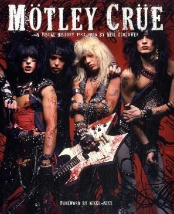 Motley Crue: A Visual History: 1983-1992: A Visual History: 1983 - 1990