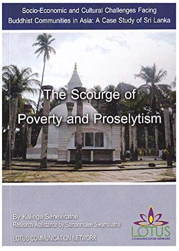 The Scourge of Poverty and Proselytism: Socio-Economic and Cultural Challenges Facing Buddhist Communities in Asia: A Case Study of Sri Lanka (English Edition)