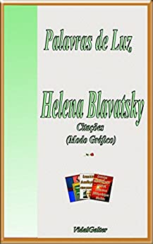Palavras de Luz: Helena Blavatsky por [Vidal Galter]