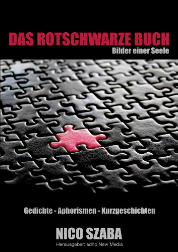 Das Rot-Schwarze Buch - Bilder einer Seele - Gedichte, Aphorismen, Kurzgeschichten