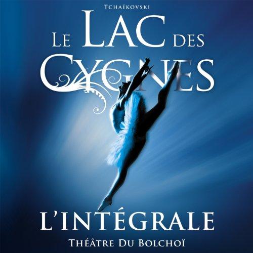 Tchaïkovski : Le Lac des Cygnes (L'intégrale Théâtre du Bolchoï)