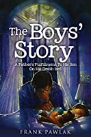 The Boys' Story: A Father's Fulfillment To His Son On His Death bed.