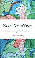 Kauai Gratefulness: Inspirations from Brother David's Teachings on Kauai