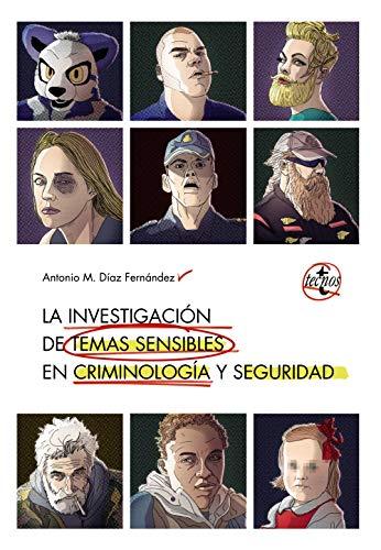La investigación de temas sensibles en criminología y