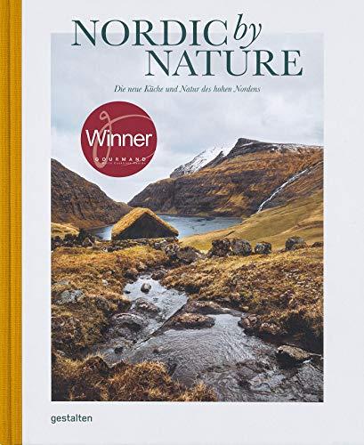 Nordic By Nature: Die neue Küche und Natur des hohen Nordens (DE)