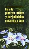 GUÍA DE PLANTAS ÚTILES Y PERJUDICIALES EN CASTILLA Y LEÓN