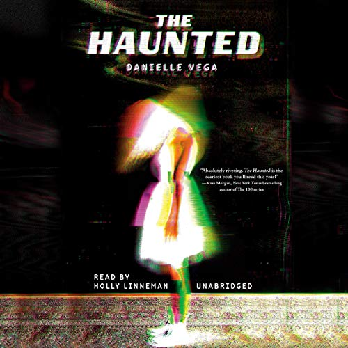 The Haunted                   By:                                                                                                                                 Danielle Vega                               Narrated by:                                                                                                                                 Holly Linneman                      Length: 7 hrs and 23 mins     4 ratings     Overall 4.0