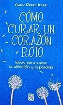 Como curar un corazon roto (Spanish Edition) by Perez Islas, Gaby(November 8, 2011) Paperback