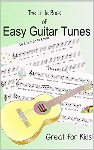 The Little Book of Easy Guitar Tunes: 25 very easy tunes for young guitarists (English Edition)