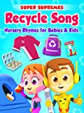 Recycle Song Nursery Rhymes for Babies & Kids - Super Supremes