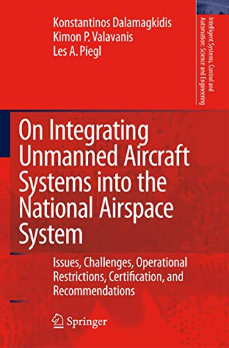 On Integrating Unmanned Aircraft Systems into the National Airspace System: Issues, Challenges, Oper