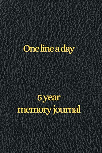 One line a day: 5 year memory Book (Daily Journal, Mindfulness Journal, Memory Books, Daily Reflections Book)