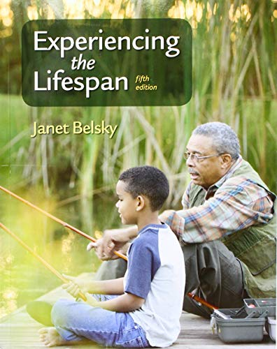 Compare Textbook Prices for Experiencing the Lifespan Fifth Edition ISBN 9781319107017 by Belsky, Janet